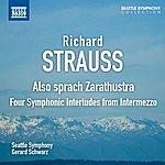 Gerard Schwarz Strauss: Also Sprach Zarathustra - Four Symphonic Interludes From Intermezzo