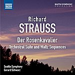Seattle Symphony Strauss: Der Rosenkavalier: Orchestral Suite And Waltz Sequences