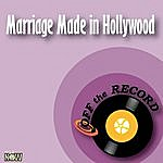 Off The Record Marriage Made In Hollywood - Single