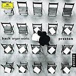 Simon Preston Bach, J.S.: Organ Works