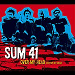 Sum 41 Over My Head (Better Off Dead) (Int'l 2 Trk)