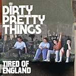 Dirty Pretty Things Tired Of England (2 Track Esingle)