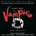 The Original Tanz Der Vampire - Die Höhepunkte Der Welturaufführung