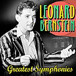 Leonard Bernstein Greatest Symphonies