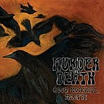 Murder By Death Good Morning, Magpie