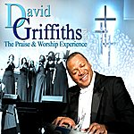David Griffiths David Griffiths And The Praise & Worship Experience