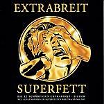 Extrabreit Superfett