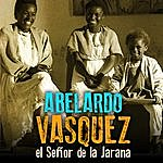 Abelardo Vasquez Abelardo Vásquez… El Señor De La Jarana