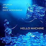 J-Punch Hello Machine