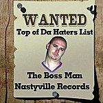 Bossman Top Of Da Haters List