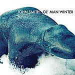 John Smith Ol' Man Winter