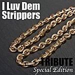 The Dream Team I Luv Dem Strippers (Deluxe Tribute To 2 Chainz & Nicki Minaj)