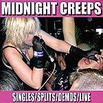 Midnight Creeps Singles/Splits/Demos/Live
