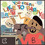 Bam Like To Party (Feat. Bam)