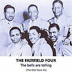 The Fairfield Four The Bells Are Tolling, The Old Town 45