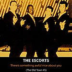 The Escorts There's Something Awful Nice About You, The Old Town 45