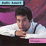Julio Angel Preludio...