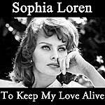 Sophia Loren To Keep My Love Alive