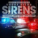 Smoke Bulga Sirens (Feat. E Burton, Sean Hines & Ben Carew)