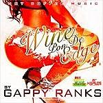 Gappy Ranks Wine Pon De Edge