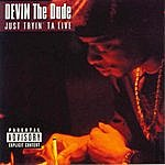 Devin The Dude Just Tryin Ta Live