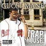 Gucci Mane Trap House (Explicit)