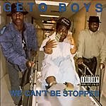 Geto Boys We Can't Be Stopped