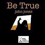 John Jones Be True