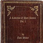 Dave Weiner A Collection Of Short Stories: Vol. 1