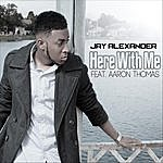 Jay Alexander Here With Me - Single (Feat. Aaron Thomas)