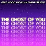 Greg Wood Ghost Of You