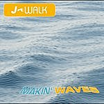 J-Walk Makin´ Waves
