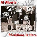 Al Alberts Christmas Is Here