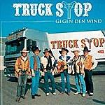 Truck Stop Gegen Den Wind
