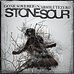 Stone Sour Gone Sovereign / Absolute Zero
