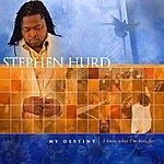 Stephen Hurd My Destiny