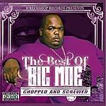 Big Moe The Best Of Big Moe [Chopped And Screwed]