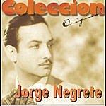 Jorge Negrete Coleccion Original