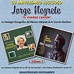 """Jorge Negrete 50 Aniversario Luctuoso - Jorge Negrete """"El Charro Cantor"""" Vol. 3"""