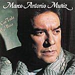 Marco Antonio Muñiz Con Toda El Alma