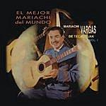 Mariachi Vargas De Tecalitlán El Mejor Mariachi Del Mundo Volúmen Uno