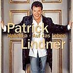 Patrick Lindner Halleluja - Auf Das Leben
