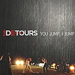The Detours You Jump I Jump