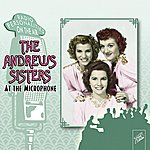 The Andrews Sisters At The Microphone