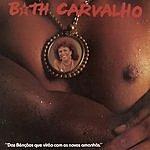 Beth Carvalho Das Bençãos Que Virão Com Os Novos Amanhã