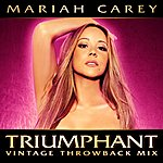Mariah Carey Triumphant (Vintage Throwback Mix)