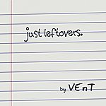 Vent Just Leftovers.