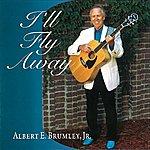 Albert E. Brumley Jr. I'll Fly Away