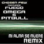 Chosen Few Mi Alma Se Muere (Remix)