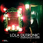 Lola Dutronic Everyone's A Star